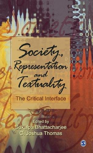 Society, Representation and Textuality: The Critical Interface (Hardback)