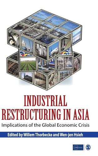 Industrial Restructuring in Asia: Implications of the Global Economic Crisis (Hardback)