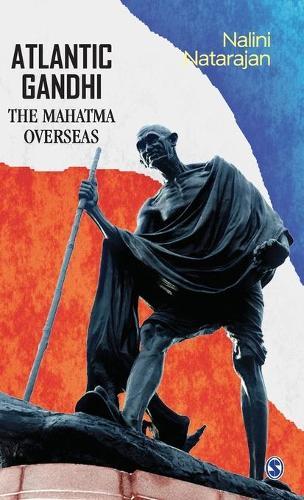 Atlantic Gandhi: The Mahatma Overseas (Hardback)