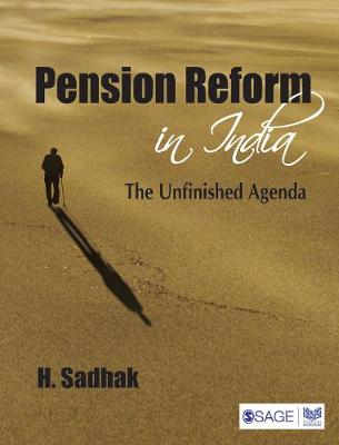 Pension Reform in India: The Unfinished Agenda (Hardback)