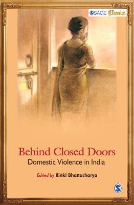 Behind Closed Doors: Domestic Violence in India - SAGE Classics (Paperback)