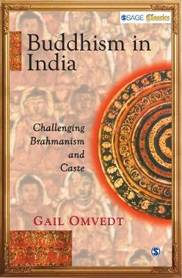 Buddhism in India: Challenging Brahmanism and Caste - SAGE Classics (Paperback)