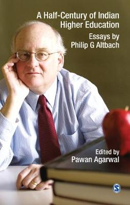 A Half-Century of Indian Higher Education: Essays by Philip G Altbach (Hardback)