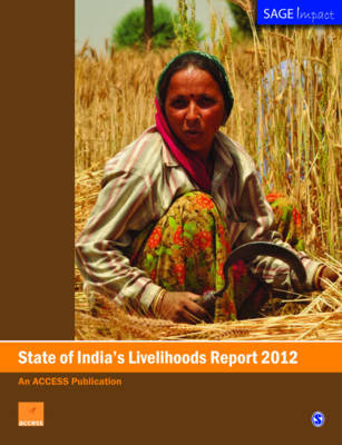 State of India's Livelihoods Report 2012 - SAGE Impact (Paperback)