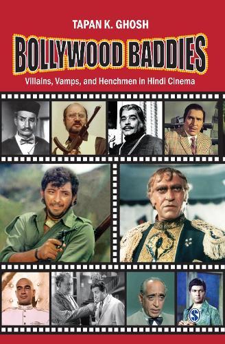 Bollywood Baddies: Villains, Vamps and Henchmen in Hindi Cinema (Paperback)