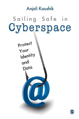 Sailing Safe in Cyberspace: Protect Your Identity and Data (Paperback)