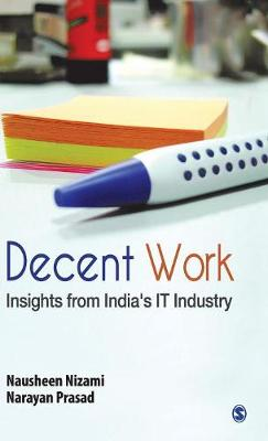 Decent Work: Insights from India's IT Industry (Hardback)