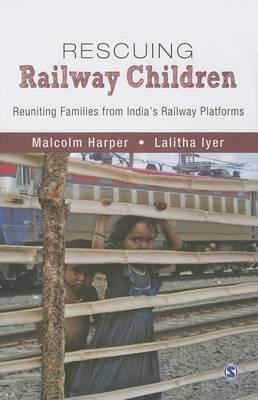 Rescuing Railway Children: Reuniting Families from India's Railway Platforms (Hardback)