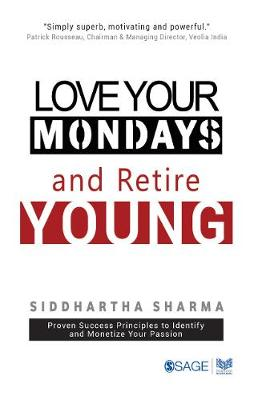 Love your Mondays and Retire Young (Paperback)