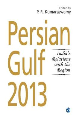 Persian Gulf 2013: India's Relations With the Region (Hardback)