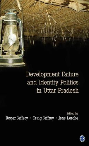 Development Failure and Identity Politics in Uttar Pradesh (Hardback)