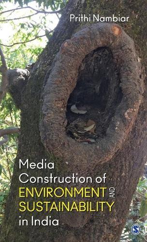 Media Construction of Environment and Sustainability in India (Hardback)