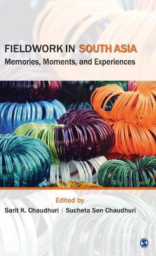 Fieldwork in South Asia: Memories, Moments, and Experiences (Hardback)