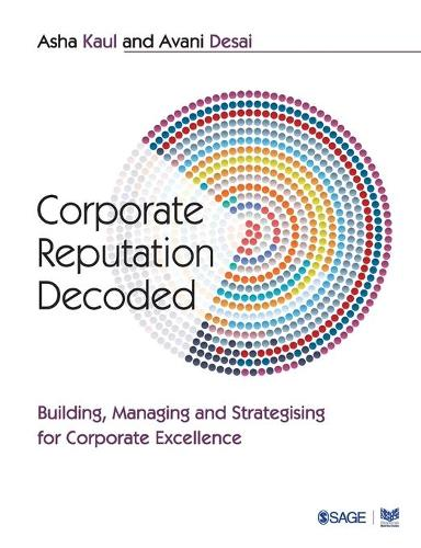 Corporate Reputation Decoded: Building, Managing and Strategising for Corporate Excellence (Paperback)