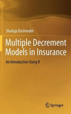 Multiple Decrement Models in Insurance: An Introduction Using R (Hardback)