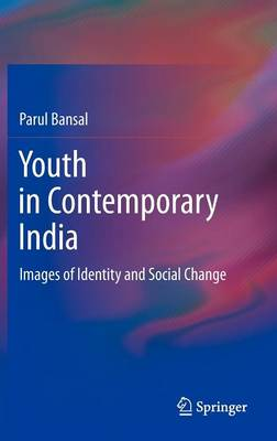 Youth in Contemporary India: Images of Identity and Social Change (Hardback)