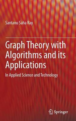 Graph Theory with Algorithms and its Applications: In Applied Science and Technology (Hardback)