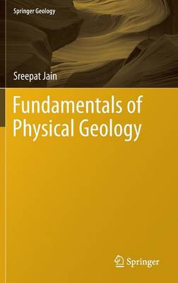 Fundamentals of Physical Geology - Springer Geology (Hardback)