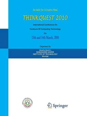 ThinkQuest 2010: Proceedings of the First International Conference on Contours of Computing Technology (Paperback)
