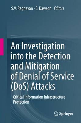 An Investigation into the Detection and Mitigation of Denial of Service (DoS) Attacks: Critical Information Infrastructure Protection (Paperback)
