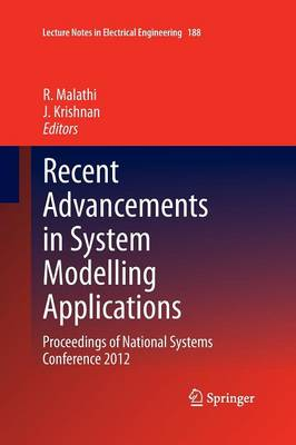 Recent Advancements in System Modelling Applications: Proceedings of National Systems Conference 2012 - Lecture Notes in Electrical Engineering 188 (Paperback)