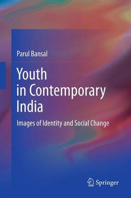 Youth in Contemporary India: Images of Identity and Social Change (Paperback)