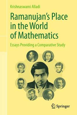 Ramanujan's Place in the World of Mathematics: Essays Providing a Comparative Study (Paperback)