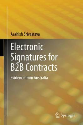 Electronic Signatures for B2B Contracts: Evidence from Australia (Paperback)