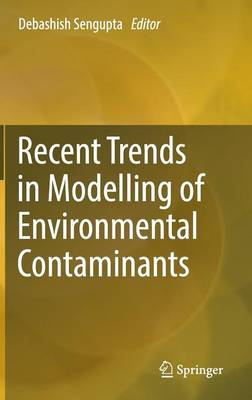Recent Trends in Modelling of Environmental Contaminants (Hardback)