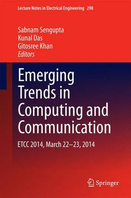 Emerging Trends in Computing and Communication: ETCC 2014, March 22-23, 2014 - Lecture Notes in Electrical Engineering 298 (Hardback)