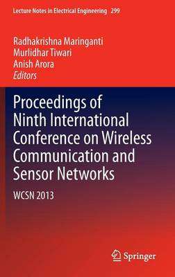 Proceedings of Ninth International Conference on Wireless Communication and Sensor Networks: WCSN 2013 - Lecture Notes in Electrical Engineering 299 (Hardback)