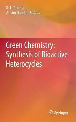 Green Chemistry: Synthesis of Bioactive Heterocycles (Hardback)
