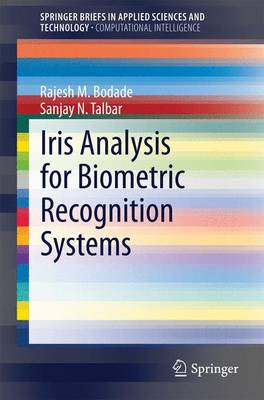 Iris Analysis for Biometric Recognition Systems - SpringerBriefs in Applied Sciences and Technology (Paperback)