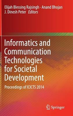Informatics and Communication Technologies for Societal Development: Proceedings of ICICTS 2014 (Hardback)
