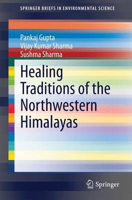 Healing Traditions of the Northwestern Himalayas - SpringerBriefs in Environmental Science (Paperback)