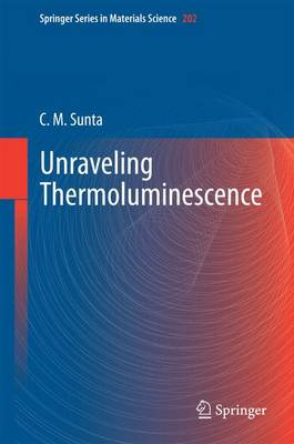 Unraveling Thermoluminescence - Springer Series in Materials Science 202 (Hardback)