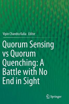 Quorum Sensing vs Quorum Quenching: A Battle with No End in Sight (Hardback)
