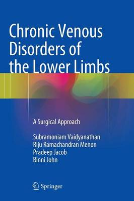 Chronic Venous Disorders of the Lower Limbs: A Surgical Approach (Hardback)