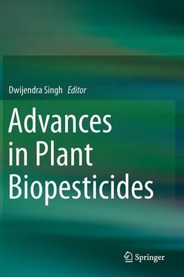 Advances in Plant Biopesticides (Hardback)