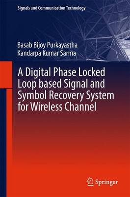 A Digital Phase Locked Loop based Signal and Symbol Recovery System for Wireless Channel - Signals and Communication Technology (Hardback)