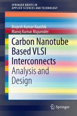 Carbon Nanotube Based VLSI Interconnects: Analysis and Design - SpringerBriefs in Applied Sciences and Technology (Paperback)