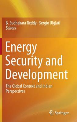 Energy Security and Development: The Global Context and Indian Perspectives (Hardback)