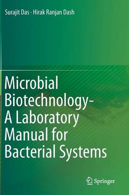 Microbial Biotechnology- A Laboratory Manual for Bacterial Systems (Hardback)