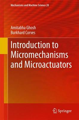 Introduction to Micromechanisms and Microactuators - Mechanisms and Machine Science 28 (Hardback)