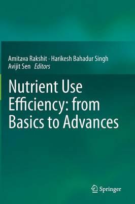 Nutrient Use Efficiency: from Basics to Advances (Hardback)