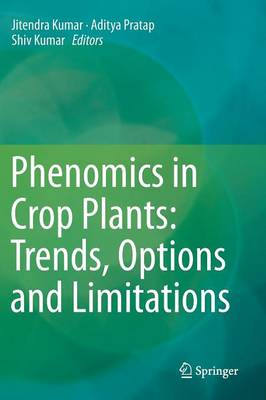 Phenomics in Crop Plants: Trends, Options and Limitations (Hardback)
