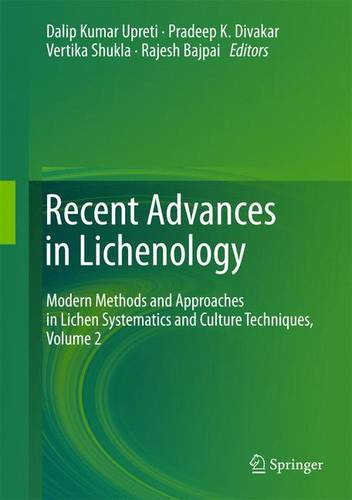 Recent Advances in Lichenology: Modern Methods and Approaches in Lichen Systematics and Culture Techniques, Volume 2 (Hardback)