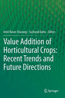 Value Addition of Horticultural Crops: Recent Trends and Future Directions (Hardback)
