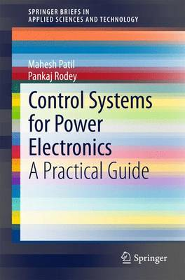 Control Systems for Power Electronics: A Practical Guide - SpringerBriefs in Applied Sciences and Technology (Paperback)