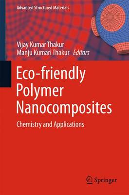 Eco-friendly Polymer Nanocomposites: Chemistry and Applications - Advanced Structured Materials 74 (Hardback)